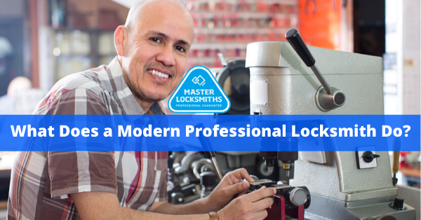 What Does a Modern Professional Locksmith Do?